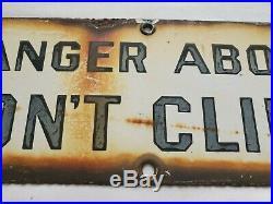 Old Vintage 1930's Danger Don't Climb Porcelain Sign Machine Fence Sign Early