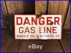 Vintage Humble Oil & Refining Co. Porcelain Danger Gas Line Sign Houston